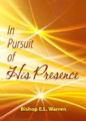 In Pursuit Of His Presence