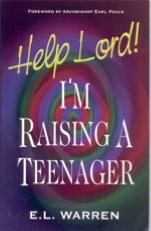 Help Lord! I'm Raising A Teenager