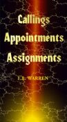 ''Callings, Appointments, Assignments